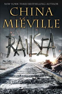 "Railsea by China Mieville | ""Moby Dick but with moles."""