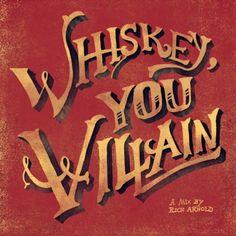 whiskey you villain