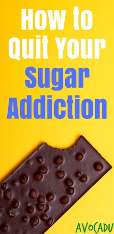 Quit sugar addiction and lose weight fast | Weight loss sugar addiction plan | http://avocadu.com/quit-your-sugar-addiction/