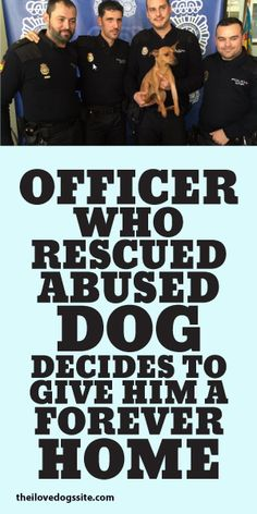 Officer Who Rescued Abused Dog Decides To Give Him A Forever Home!