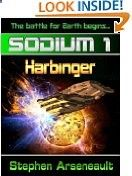 SODIUM:1 Harbinger - frugalreads.com/... - SODIUM:1 Harbinger Stephen Arseneault (Author) (27)Download: $0.00 (Visit the Top Free in Mystery & Thrillers list for authoritative information on this product's current rank.) This Kindle book was Amazon Best Seller SODIUM:1 Harbinger Please bear in mind that prices at Amazon may change at any moment. If you see something you want - snag it while it's hot!
