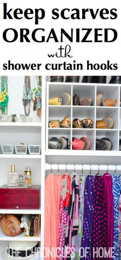 Organize scarves with shower curtain hooks - from The Chronicles of Home Great idea, I think adding another hanging bar in the closet is in order
