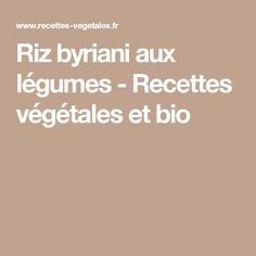 Riz byriani aux légumes - Recettes végétales et bio