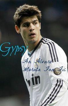 """""""Gypsy: An Álvaro Morata Fan Fic"""" by anaroberto   My fan-fic. Go ahead and read. ;)"""