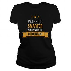 Smarter Sleep With An Accountant: Accountant Shirt #Accountant #job #gift #ideas #Popular #Everything #Videos #Shop #Animals #pets #Architecture #Art #Cars #motorcycles #Celebrities #DIY #crafts #Design #Education #Entertainment #Food #drink #Gardening #Geek #Hair #beauty #Health #fitness #History #Holidays #events #Home decor #Humor #Illustrations #posters #Kids #parenting #Men #Outdoors #Photography #Products #Quotes #Science #nature #Sports #Tattoos #Technology #Travel #Weddings #Women