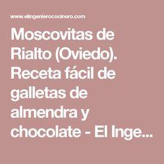 Moscovitas de Rialto (Oviedo). Receta fácil de galletas de almendra y chocolate - El Ingeniero Cocinero