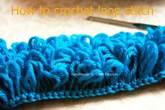 How to crochet the loop stitch...includes a video tutorial