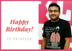 Wishing you health, love, wealth, happiness and just everything your heart desires. Happy Birthday Ratheesh Kr