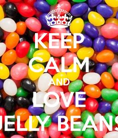 KEEP CALM AND LOVE JELLY BEANS