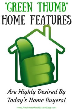 """Green Thumb"" Home Features Are Highly Desired By Today's Home Buyers - http://www.rochesterrealestateblog.com/top-home-features-that-todays-home-buyers-want/ via @KyleHiscockRE #realestate #homefeatures #greenthumb"