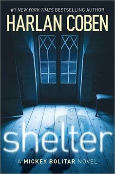 Shelter (Mickey Bolitar Series #1). Harlan Coben (adult mystery writer) writes a book for young adults.