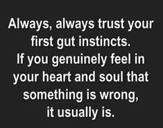 Positive Inspirational Quotes: Always ,always trust your first ...