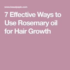 7 Effective Ways to Use Rosemary oil for Hair Growth