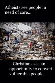 And they will come with bibles instead of medicine and food.