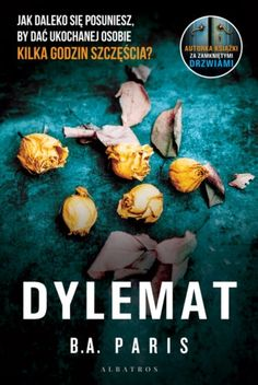Dylemat | B.A. Paris (książka) - Księgarnia znak.com.pl Paris, Movie Posters, Flower, Bonito, Montmartre Paris, Film Poster, Paris France, Billboard, Film Posters
