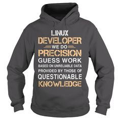 LINUX DEVELOPER WE DO PRECISION GUESS WORK QUESTIONABLE KNOWLEDGE #gift #ideas #Popular #Everything #Videos #Shop #Animals #pets #Architecture #Art #Cars #motorcycles #Celebrities #DIY #crafts #Design #Education #Entertainment #Food #drink #Gardening #Geek #Hair #beauty #Health #fitness #History #Holidays #events #Home decor #Humor #Illustrations #posters #Kids #parenting #Men #Outdoors #Photography #Products #Quotes #Science #nature #Sports #Tattoos #Technology #Travel #Weddings #Women