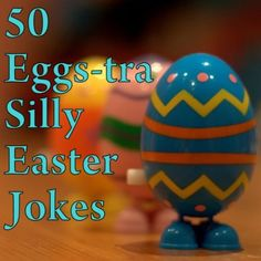 50 Eggs-tra Silly Easter Jokes