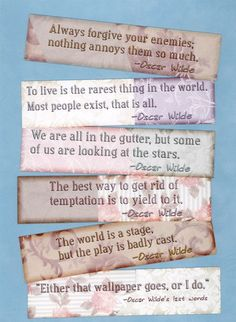 "Oscar Wilde quotes.  My personal favourite:  ""I find it harder and harder every day to live up to my blue china."" ~ Oscar Wilde"