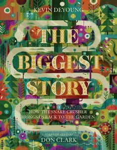 The Biggest Story: How the Snake Crusher Brings Us Back to the Garden by Kevin DeYoung http://www.amazon.com/dp/1433542447/ref=cm_sw_r_pi_dp_Plg-wb013G5VR