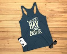 """This women's tank top is as honest as you can get. It's not always easy saying """"Have a nice day"""" when you secretly wish that person has a life long butt itch and their arms are too short to reach. Well now you don't have to lie or be rude...just say 'Have the day you deserve' with this awesome typographic tank top ;) This women's tank top is comfortable yet fashionable and will go great with any summer outfit. Rock your passion for fashion with this tank top! It comes in a variety of colours… Graphic Tank Tops, Funny Shirts For Men, Everything Funny, Passion For Fashion, Summer Outfits, Day, Arms, Colours, Rock"""