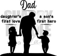 Dad is a daughter's first love and a son's first hero SVG cut file Love My Parents Quotes, Mom And Dad Quotes, Happy Father Day Quotes, Son Quotes, Daughter Quotes, Happy Fathers Day, Life Quotes, Dad Images, Father Images