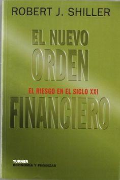Nuevo orden financiero, el - el riesgo economico en el siglo xxi (Economia Y Finanzas) de Robert J. Shiller. Máis información no catálogo: http://kmelot.biblioteca.udc.es/record=b1319884~S1*gag