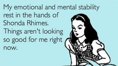 So True!  First Grey's, then Private Practice, and now Scandal.