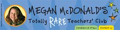 "Candlewick Press ""Megan McDonald's Totally Rare Teacher's Club""  - lesson plans aligned with CCSS"