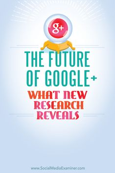 research on the future of google plus