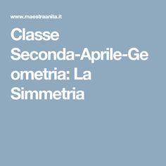 Classe Seconda-Aprile-Geometria: La Simmetria