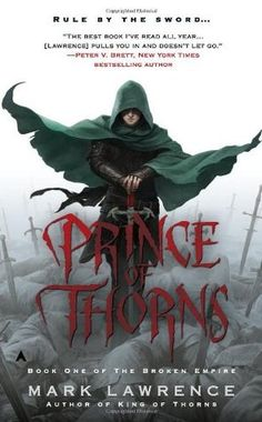 Prince of Thorns (The Broken Empire #1) by Mark Lawrence - 4 Stars