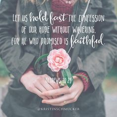 He is faithful. Our hope is not based on us...but on Him. No matter what...He is faithful! @kristinschmucker <3