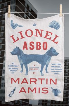 Lionel Asbo by Martin Amis; Design by Jamie Keenan