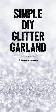 Simple DIY Glitter Garland