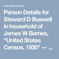 """Person Details for Steward D Buswell in household of James W Barnes, """"United States Census, 1930"""" — FamilySearch.org"""