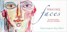 "Registration OPEN for Lynn Whipple's New Class, ""Making Faces"" Online Art Classes, Making Faces, New Class, Figure Painting, Face Art, Art Techniques, Figurative Art, Artist At Work, Art Projects"