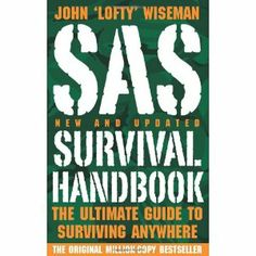 Sas Survival Handbook: The Ultimate Guide To Surviving Anywhere ...