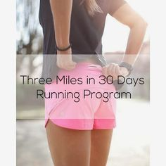 Three miles in 30 days running program: gotta get it done