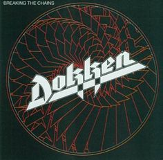 Breaking The Chains - Dokken