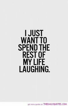 Sólo quiero pasar el resto de mi vida riendo. #frase #palabras #inspiracional