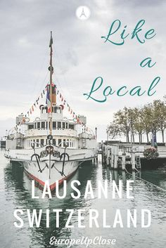 Experience Lausanne like a Local - Lausanne Switzerland is a beautiful town right on Lake Geneva and should be a must on your Switzerland itinerary. b