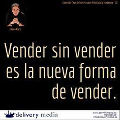 Vender sin vender es la nueva forma de vender - Jürgen Alaric #cita