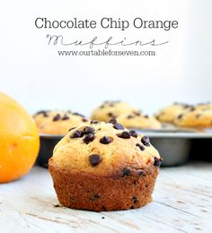 Chocolate Chip Orange Muffins • Table for Seven