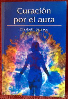ESTIU-2013. Elizabeth Selesco. Curación por el aura. OCULTISME 133 SEL