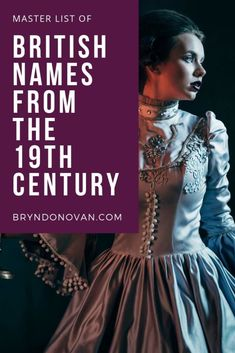 MASTER LIST of British Names From the Nineteenth Century – Bryn Donovan era era characters common names historical fiction British Names For Girls, English Names Girls, List Of Girls Names, Last Names For Characters, Character Names, Strong Girl Names, Strong Girls, Victorian Era Names, Creative Writing