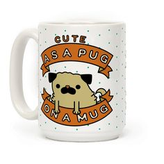 """Warm up with this cute pug mug! This pug themed coffee mug features an illustration of an adorable pug puppy, two banners, and the phrase """"Cute as a pug on a mug."""""""