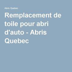 Remplacement de toile pour abri d'auto - Abris Quebec Canvas