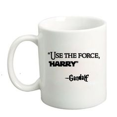 Harry Potter, Star Wars, Lord of the Rings Use the Force Harry Gandalf Novelty 11 oz coffee mug | Craftiness Bliss
