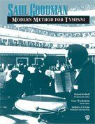 WB Modern Method for Timpani  Continuing The Legacy Of Teacher And Mentor Saul Goodman  An Ideal Resource For Students, Teachers And Performers  Includes New Engravings And Photographs  Standard Drum Notation  132 Pages
