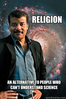 religion an alternative to people who cant understand scien - Neil deGrasse Tyson